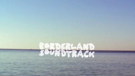 borderland soundtrack