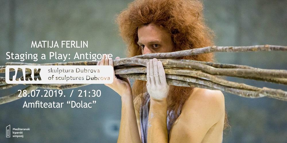"""Staging a Play: Antigone"" Matije Ferlina u parku skulptura Dubrova"