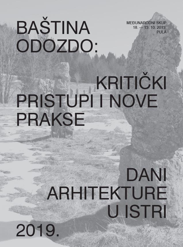 """Međunarodni stručni skup """"Baština odozdo: kritički pristupi i nove prakse"""" na Danima arhitekture u Istri"""